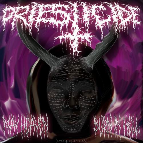 Priesticide - May Heaven Burn In Hell (Instrumental)