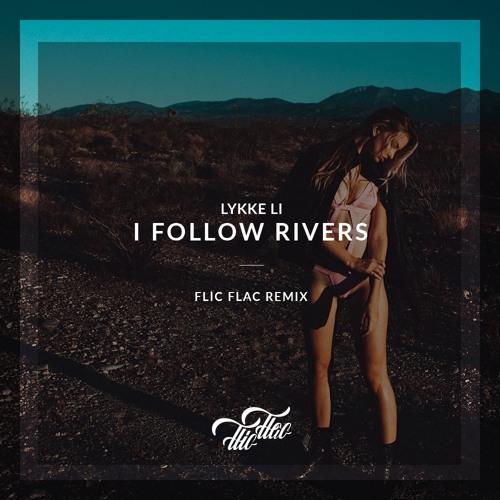 Lykke Li - I Follow Rivers (FlicFlac Remix)
