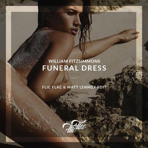 William Fitzsimmons - Funeral Dress /// FlicFlac & Matt Lennox Edit