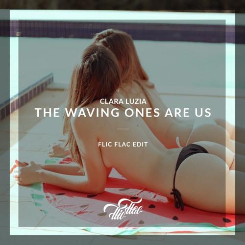 Clara Luzia - The Waving Ones Are Us /// FlicFlac Edit