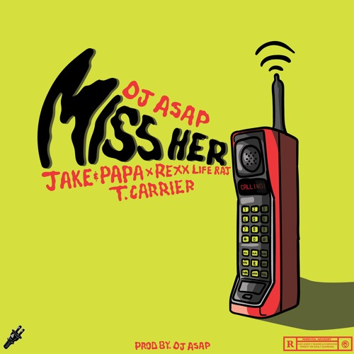 DJ ASAP ft. Jake and Papa, Rexxlife Raj, and T. Carrier – Miss Her @DJASAP @JakeAndPapa @RexxLifeRaj