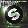 Borgeous & Zaeden - Yesterday (ak9 & MIDIcal Remix)[Free Download]