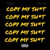 Copy My Sh*t - Hylife Ziggie feat. MiniOnTheBoardz