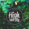 lyson lyrics - High With Me Ft Yahtzel (high Riddim)