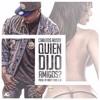 Download Carlitos Rossy - Quien Dijo Amigos ( Acoustic ) Mp3