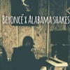 Download beyonce x alabama shakes(cover) Mp3