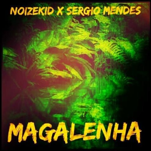 Noizekid X Sergio Mendes - Magalenha (Original Mix)