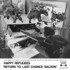 Happy Refugees - Return to Last Chance Saloon - This Is Cold