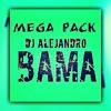 MEGA PACK DJ ALEJANDRO BAMA