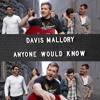 Davis Mallory - Anyone Would Know