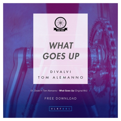 Divalvi & Tom Alemanno - What Goes Up [FREE DOWNLOAD]