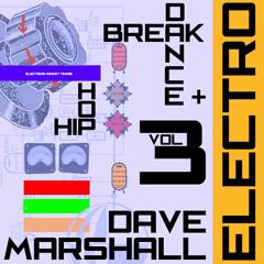 Dave Marshall - Oldskool Mix - Electro - Breakdance - Hip Hop Vol 3