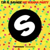 TJR ft. Savage - We Wanna Party (OUT NOW)