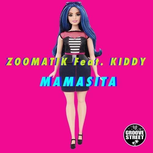 Zoomatik Feat. Kiddy - Mamasita [GST002]
