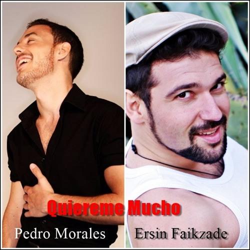 QUIEREME MUCHO - Ersin Faikzade feat  Pedro Morales