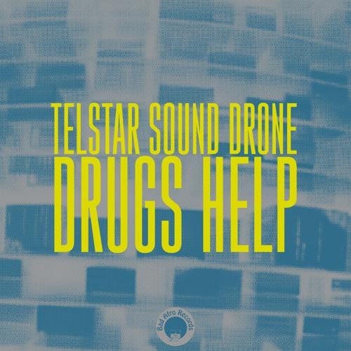 Telstar Sound Drone - Drugs Help