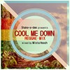 COOL ME DOWN - REGGAE MIX 2016