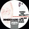 INNERSHADES - A World That Matters (Raw Mix) - HOT HAUS RECS