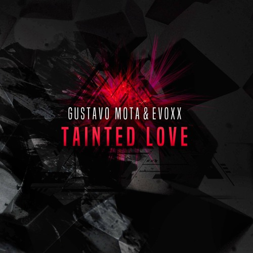 Gustavo Mota & Evoxx  - Tainted Love (Original Mix)