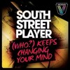 South Street Player - Who Keeps Changing Your Mind(Keplek Is Pure Retouch)
