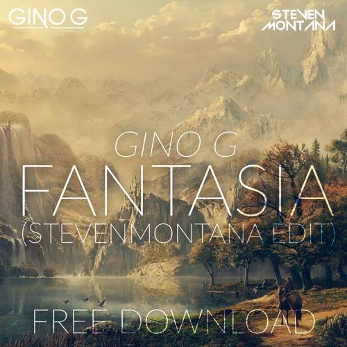 Gino G - Fantasia (StevenMontana Edit)