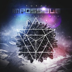 PORAT - Impossible ♦Out now on Beatport!♦