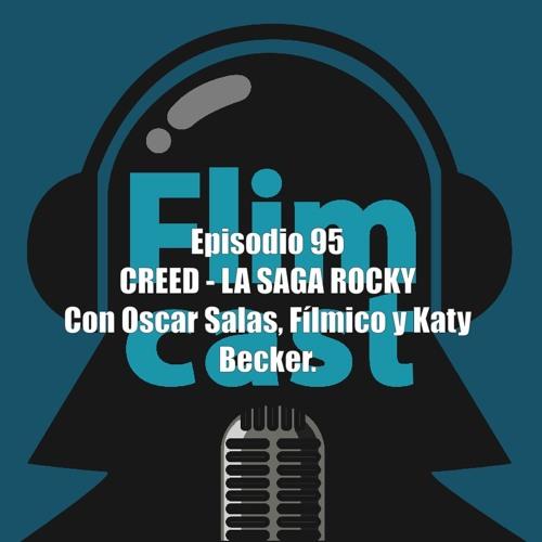 FlimCast episodio 95: Creed y la saga Rocky. Con Oscar Salas, Fílmico y Katy Becker.