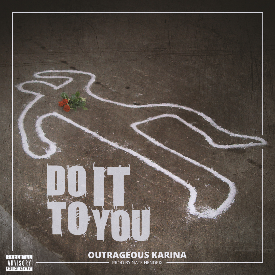 Outrageous Karina - Do It To You (Prod. Nate Hendrix) [Thizzler.com Exclusive]
