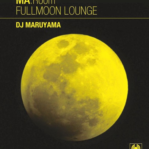『FULLMOON LOUNGE 2016 mix』sample 20min
