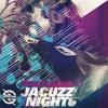 IYFFE - Jacuzzi Nights
