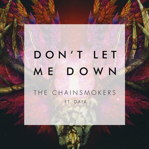 the chainsmokers don 39 t let me down feat daya lyrics song lyrics. Black Bedroom Furniture Sets. Home Design Ideas