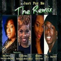 """Just For Me"" (Remix)by Melanie Carter-Smith ft. Aretha Rodney-McDonald, Amanda Laborde & Mr. Carter"