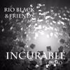 Rio Black & Friends - Incurable (E. T. Demo)