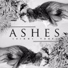 "''Ashes"" (Prod: by Gaby Mrls, James Frost & SR Studio)"