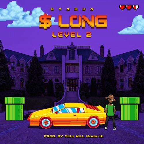OYABUN // $ Long (Prod. Mike WiLL Made-It)