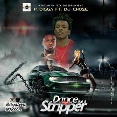 P DIGGA like a stripper Ft DJ CHOSE