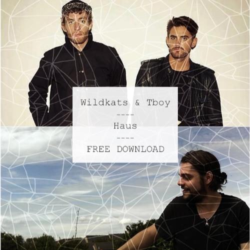 Wildkats & Tboy - Haus (FREE DOWNLOAD)
