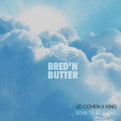 Jo Cohen & King - Born To Be A King