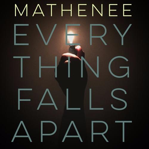 Everything Falls Apart: Everything Falls Apart By Mathenee Treco