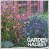 Garden // halsey