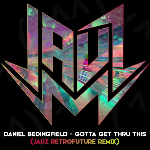 jauz retrofuture remix daniel bedingfield gotta get thru this