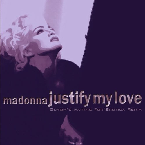 Madonna Justify My Love Guyoms Waiting For Erotica Remix By