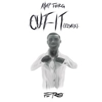 A$AP Ferg - Cut It (Remix)