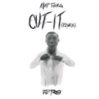 A$AP Ferg - Cut It (Remix)