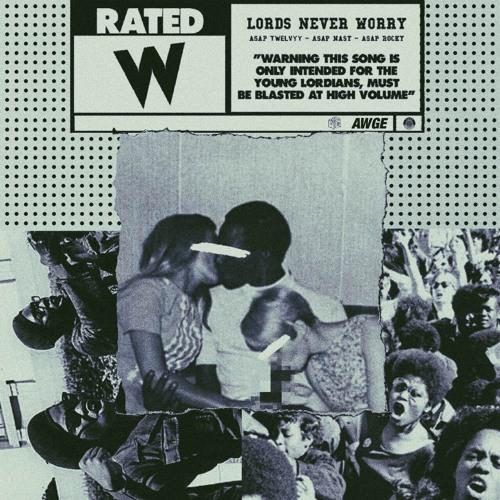 A$AP TWELVYY FT.  A$AP NAST & A$AP ROCKY - LORDS NEVER WORRY