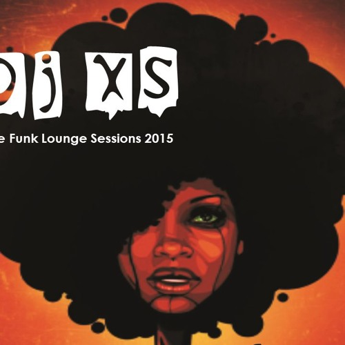 Dj XS Funk Mix 2015 90mins Of Funked Up Electronic Lounge