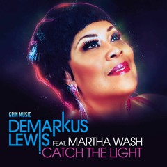 Demarkus Lewis feat. Martha Wash - Catch The Light (Time To Extend Mix)PREVIEW