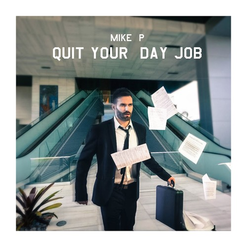 Quit Your Day Job