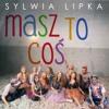 Sylwia Lipka - Masz To Coś (Studio Instrumental)