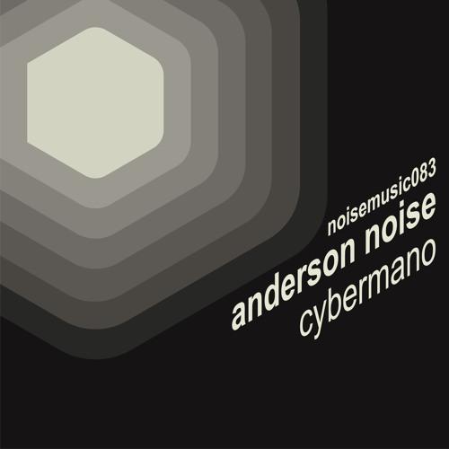 "Anderson Noise - ""Cyberman EP"""